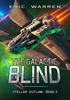 The Galactic Blind (Stellar Outlaw Book 3) (English Edition)