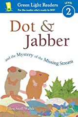 Dot & Jabber and the Mystery of the Missing Stream Kindle Edition