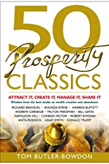 50 Prosperity Classics: Attract It, Create It, Manage It, Share It Kindle Edition