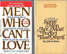 2 volume paperback collection. Includes: 1) Some Men Are More Perfect Than Others by Merle Shain and 2) Men Who Can't Love: How To Recognize A Commitment-Phobic Man Before He Breaks Your Heart by Steven Carter and Julia Sokol