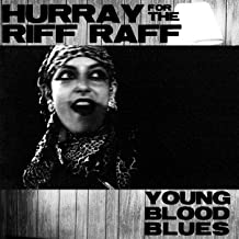 Best hurray for the riff raff young blood blues Reviews
