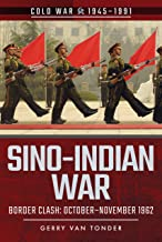 Sino-Indian War: Border Clash: October–November 1962 (Cold War 1945–1991)