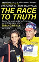 The Race to Truth: Blowing the whistle on Lance Armstrong and cycling's doping culture