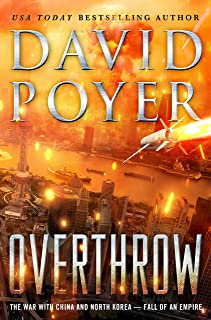 Overthrow: The War with China and North Korea--Fall of an Empire (Dan Lenson Novels Book 19)