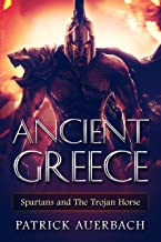 Ancient Greece: Spartans and The Trojan Horse (Ancient Greece, Spartans, Sparta, Trojan Horse, Trojan War)