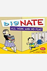 Big Nate All Work and No Play: A Collection of Sundays ペーパーバック