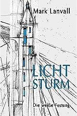 Lichtsturm: Die weiße Festung Kindle Ausgabe