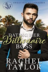 Dating Her Billionaire Boss (Sweet Bay Billionaires Book 1) Kindle Edition