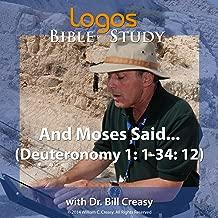 And Moses Said . . . (Deuteronomy 1: 1-34: 12)