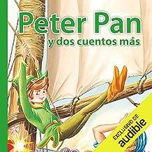 Peter Pan y dos cuentos más