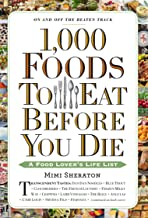 1,000 Foods To Eat Before You Die: A Food Lover's Life List