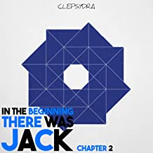In the Beginning There Was Jack - Chapter 2