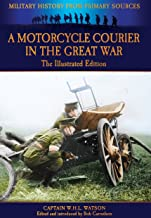 A Motorcycle Courier in the Great War (Military History from Primary Sources)