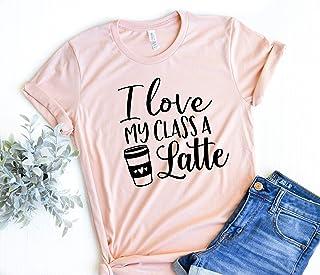 I love my class a latte, Funny Teacher Shirt, Teacher t-shirt, teacher gift ideas, Funny teacher gifts, teacher shirt women