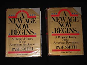 A New Age Now Begins: A People's History of the American Revolution (2 Volume Set)