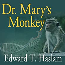 Dr. Mary's Monkey: How the Unsolved Murder of a Doctor, a Secret Laboratory in New Orleans and Cancer-Causing Monkey Virus...