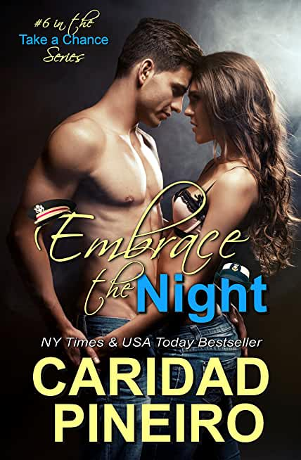 Embrace the Night: Sexy Hot Miltary Heroes - Navy, Army, Marines and More (Take a Chance Book 6) (English Edition)