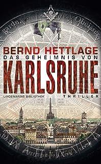 Das Geheimnis von Karlsruhe: Thriller (Lindemanns Bibliothek