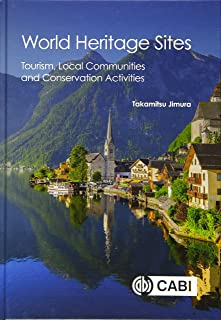 World Heritage Sites: Tourism, Local Communities and Conservation Activities