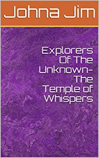 Explorers Of The Unknown- The Temple of Whispers