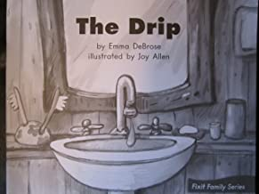 The Drip (Fountas and Pinnell Leveled Literacy Intervention Books, Blue System, Level D, Book 11)
