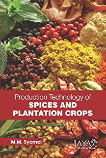 Production Technology of Spices and Plantation Crops [Hardcover] [Jan 01, 2014] Syamal, M M