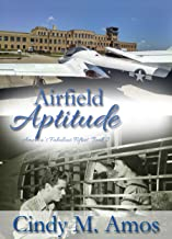 Airfield Aptitude: Fostering Improvement and Finding Love (America's Fabulous Fifties Book 2)