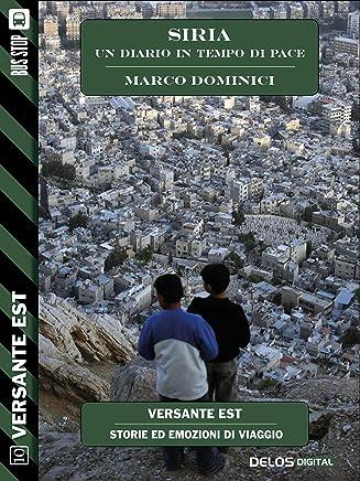 Siria - un diario in tempo di pace (Versante Est)