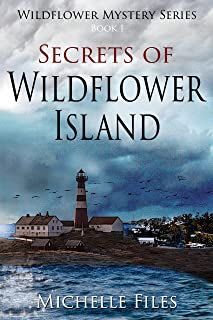 Secrets of Wildflower Island: Mystery, Thriller (Wildflower Mystery Series Book 1)