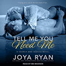 Tell Me You Need Me: Search and Seduce Series, Book 1