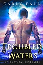 Troubled Waters: A Paranormal Military Romance (Supernatural Renegades Book 1)