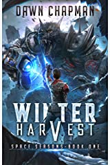 Winter Harvest: A LitRPG Sci-Fi Adventure (Space Seasons Book 1) Kindle Edition