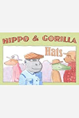 Hats (Hippo and Gorilla Book 5) Kindle Edition