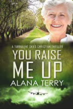 You Raise Me Up (A Turbulent Skies Christian Thriller Book 6)