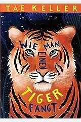 Wie man einen Tiger fängt (German Edition) Kindle Edition