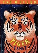 Wie man einen Tiger fängt (German Edition)