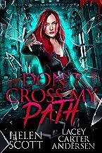 Don't Cross My Path: A Paranormal Reverse Harem Romance (Legends Unleashed Book 2)