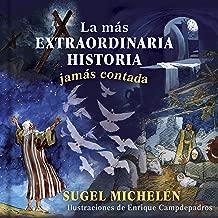 La más extraordinaria historia jamás contada (Spanish Edition)
