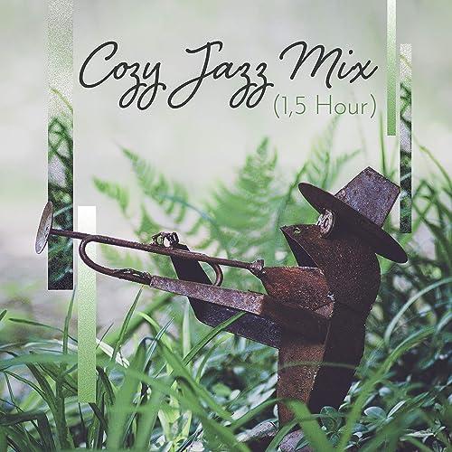 Cozy Jazz Mix (1, 5 Hour) - Ideal Instrumental Music to