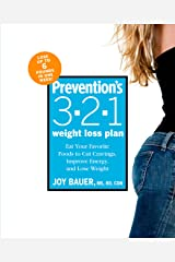 Prevention's 3-2-1 Weight Loss Plan: Eat Your Favorite Foods to Cut Cravings, Improve Energy, and Lose Weight Kindle Edition