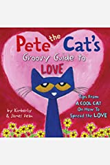 Pete the Cat's Groovy Guide to Love Kindle Edition