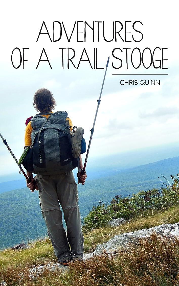鑑定スワップ意義Adventures of a Trail Stooge (English Edition)