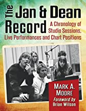 The Jan & Dean Record: A Chronology of Studio Sessions, Live Performances and Chart Positions