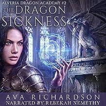 The Dragon Sickness: Alveria Dragon Akademy, Book 2