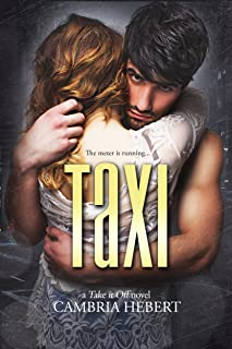 Taxi: A Thrilling Kidnapped Romance: A Take It Off Standalone Novel