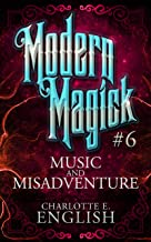 Music and Misadventure: Modern Magick, 6