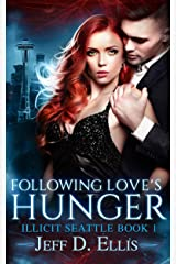 Following Love's Hunger: Steamy Paranormal Vampire Romance (Illicit Seattle Book 1) Kindle Edition
