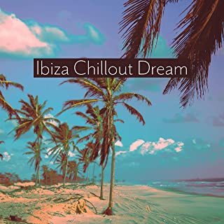 Ibiza Chillout Dream: Summer Island, Early Sunrise, Deep Chilled Evening, Holiday Party on the Pool, Cold Drinks