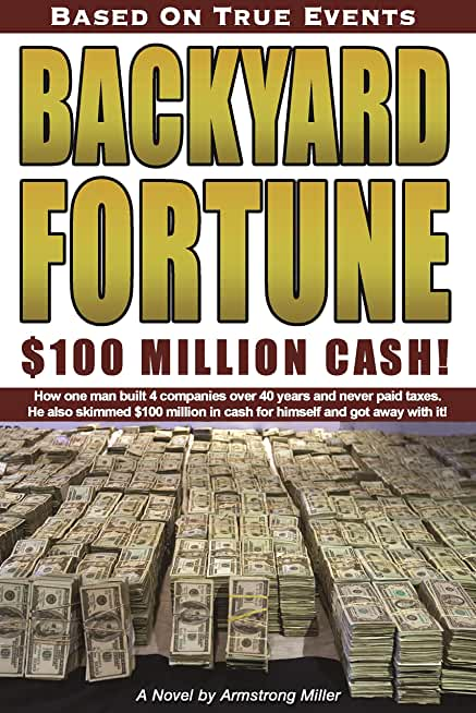 BACKYARD FORTUNE: $100 MILLION CASH! (English Edition)