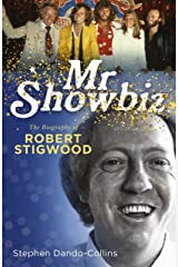 Mr Showbiz: The Biography of Robert Stigwood Kindle Edition